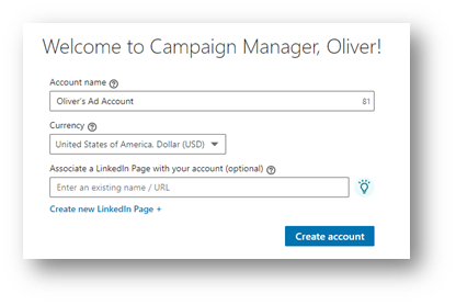 In order to run ads, the first step is to create an advertising account within LinkedIn.